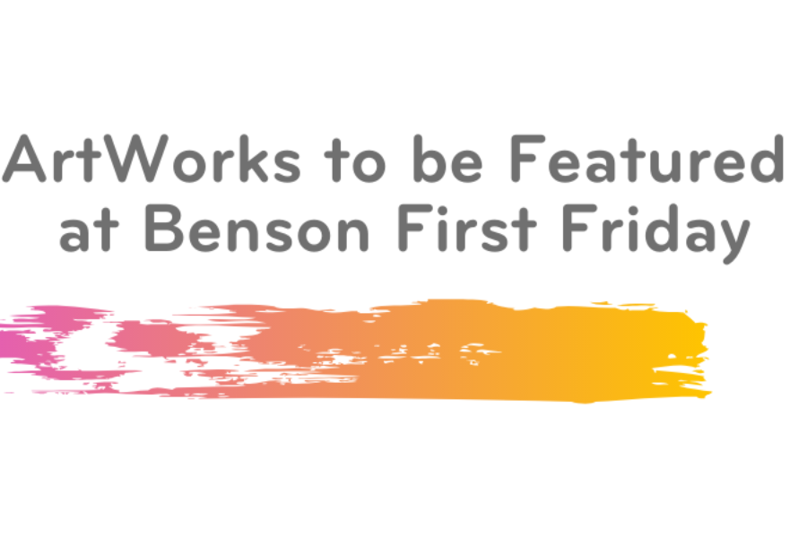 ArtWorks to be Featured at Benson First Friday