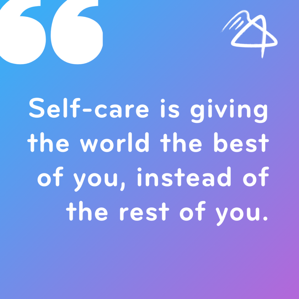 """Quote """"Self-care is giving the world the best of you, instead of the rest of you."""""""