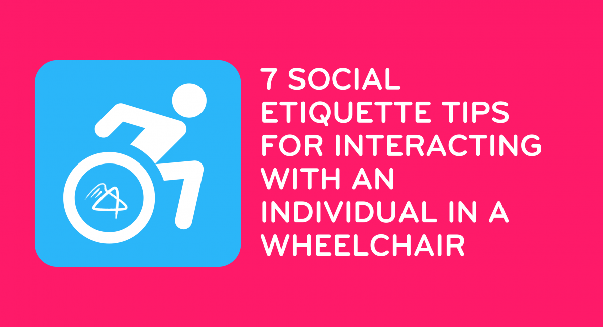 7 Social Etiquette Tips for Someone Interacting with an Individual in a Wheelchair